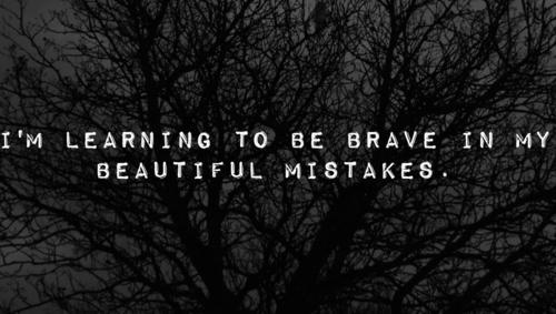 Mistakes, bravery, Kimberley Stokes, beautiful